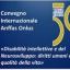 """Convegno Internazionale """"Disabilità Intellettive e del neuro sviluppo: diritti umani e qualità della vita"""""""