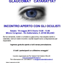 Incontro Aperto con gli Oculisti per parlare di glaucoma, cataratta e maculopatia senile - sabato 18 maggio 2013 - Fiera Milano City via Gattamelata 5, Milano - dalle 10 alle 13 - Ingresso libero e gratuito. Siete tutti invitati a partecipare! <br />Evento organizzato da Per Vedere Fatti Vedere ONLUS   www.pervederefattivedere.it tel. 039 5980577 email info@pervederefattivedere.it