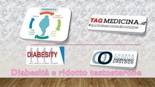 Diabete obesità e calo del testosterone. Obesity diabetes and testosterone drop.